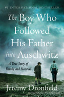 The Boy Who Followed His Father Into Auschwitz Book PDF