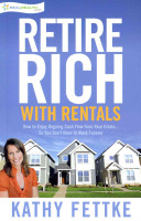 Retire Rich with Rentals Kathy Fettke Will Show You How To Fund
