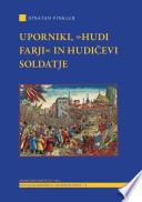 Uporniki, »hudi farji« in Hudičevi soldatje. Podobe iz evropskih in »slovenskih« imaginarijev 16. stoletja