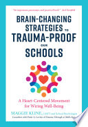 Brain Changing Strategies to Trauma Proof Our Schools Book PDF