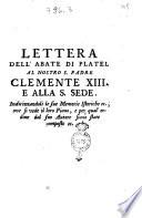 Lettera dell abate di Platel al nostro s  padre Clemente 13  e alla s  sede  Indirizzandoli le sue Memorie Istoriche ec
