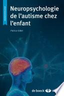 Neuropsychologie de l autisme chez l enfant