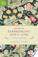 The One Year Experiencing God's Love Devotional To Experience God S Love? To Experience Something Is