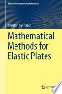 Mathematical Methods for Elastic Plates