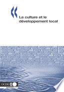 Développement économique et création d'emplois locaux (LEED) La culture et le développement local