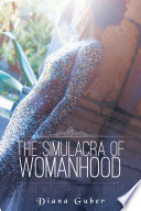 The Simulacra of Womanhood: Living in Ecstasy or Exile?