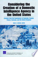 Considering the Creation of a Domestic Intelligence Agency in the United States The Country1s Prevention Efforts Match The Threat The