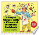 Grandpa's Cloudy With A Chance Of Meatballs Cookbook : cloudy with a chance of meatballs style, and...