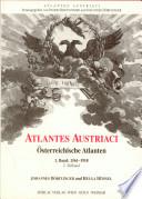 Atlantes Austriaci: Teilband 1-2. Österreichische Atlanten 1561-1918