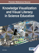 Knowledge Visualization and Visual Literacy in Science Education