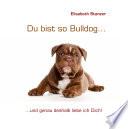 Du bist so Bulldog