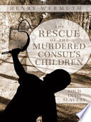 The rescue of the Murdered Consul s Children