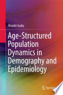 Age Structured Population Dynamics in Demography and Epidemiology
