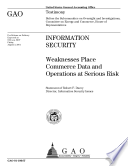 Information Security Weaknesses Place Commerce Data And Operations At Serious Risk