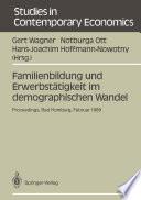 Familienbildung und Erwerbstätigkeit im demographischen Wandel