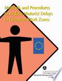 Methods And Procedures To Reduce Motorist Delays In European Work Zones