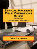 Ethical Hacker s Field Operations Guide