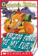 Geronimo Stilton  4  I m Too Fond of My Fur