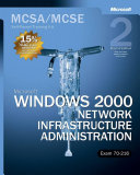 Microsoft Windows 2000 Network Infrastructure Administration