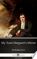 My Aunt Margaret's Mirror by Sir Walter Scott - Delphi Classics (Illustrated)