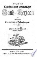 Kurzgefa  tes Deutsches und Schwedisches Hand Lexicon mit angef  gten franz  sischen Bedeutungen
