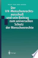 Der UN-Menschenrechtsausschuß und sein Beitrag zum universellen Schutz der Menschenrechte