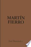 El Gaucho Martin Fierro The Gaucho Martin Fierro