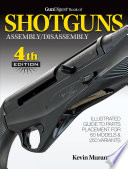 Gun Digest Book of Shotguns Assembly Disassembly