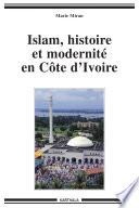 Islam, histoire et modernité en Côte d'Ivoire