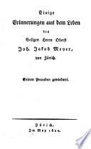 Einige Erinnerungen aus dem Leben des Seligen Hernn Oberst Joh. Jakob Meyer, von Zürich