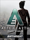Birthright After Earth  Ghost Stories  Short Story
