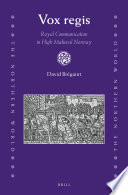 Vox Regis Royal Communication In High Medieval Norway