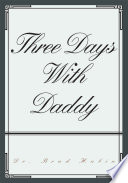 Three Days With Daddy : loss of a parent can be for a...