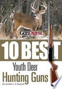 Gun Digest Presents 10 Best Youth Deer Guns