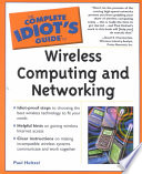 The Complete Idiot s Guide to Wireless Computing and Networking