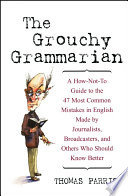 The Grouchy Grammarian