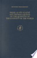 Fakhr Al D  n Al R  z   and Thomas Aquinas on the Question of the Eternity of the World