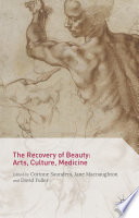 The Recovery of Beauty  Arts  Culture  Medicine Book PDF