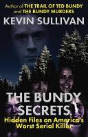 The Bundy Secrets Hidden Files On America S Worst Serial Killer