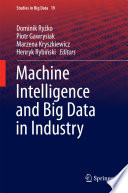 Machine Intelligence And Big Data In Industry book