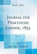 Journal für Praktische Chemie, 1855, Vol. 65 (Classic Reprint)