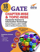 18 years Chapter wise   Topic wise GATE Computer Science   Information Technology Solved Papers  2017   2000  with 4 Online Practice Sets   4th Edition