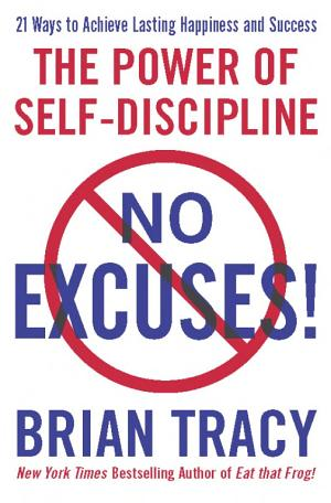 No Excuses!: The Power of Self-Discipline - ISBN:9781593156138