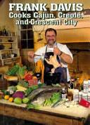 Frank Davis Cooks Cajun Creole And Crescent City
