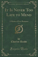 It Is Never Too Late to Mend  Vol  1 of 3