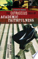 The Outrageous Idea of Academic Faithfulness