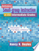 Rethinking Small-Group Instruction in the Intermediate Grades