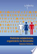 Politické mládežnícke organizácie na Slovensku