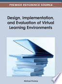 Design  Implementation  and Evaluation of Virtual Learning Environments