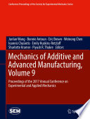 Mechanics Of Additive And Advanced Manufacturing Volume 9 book